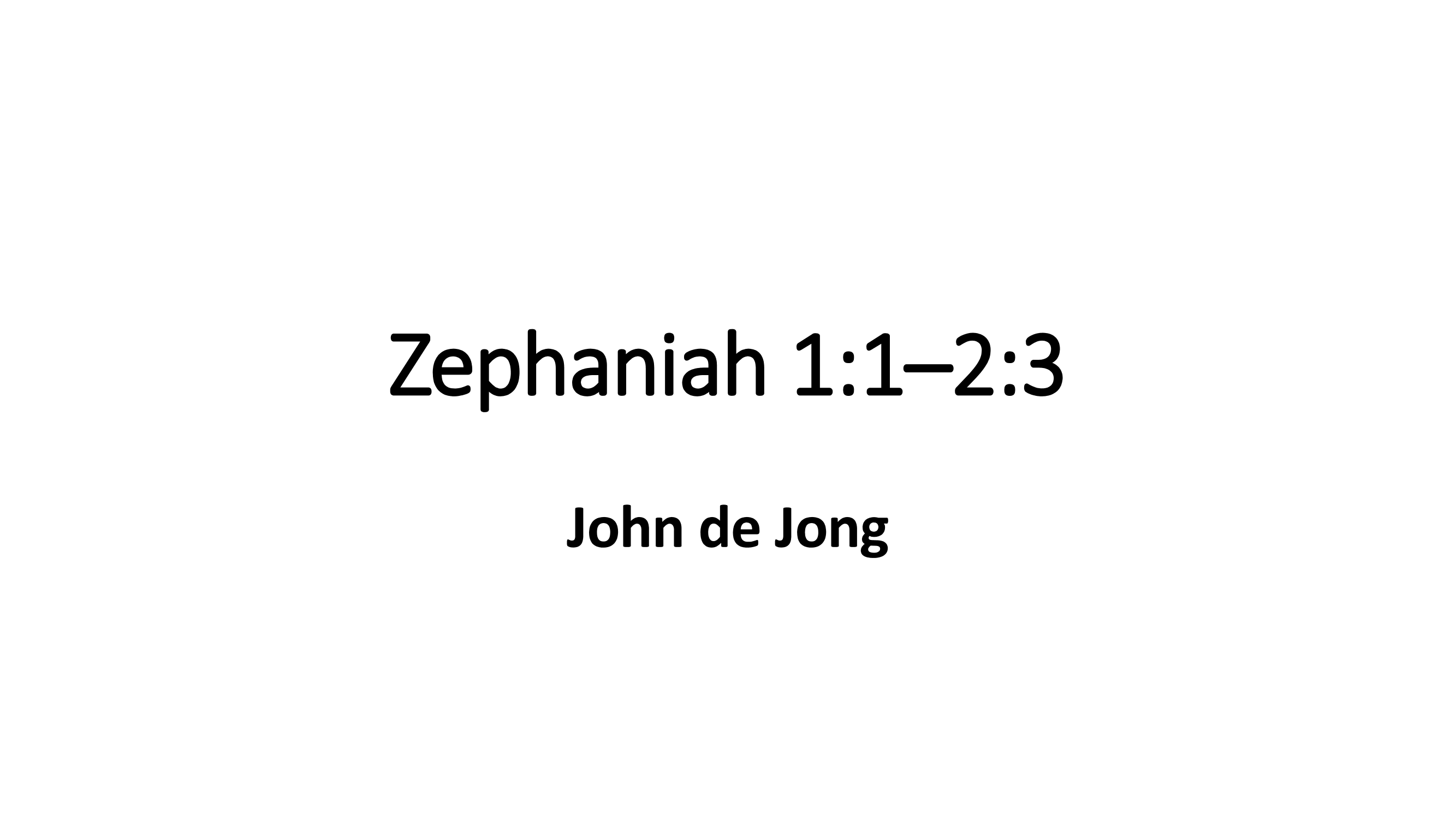 Zephaniah – Repent, Realign, Recommit