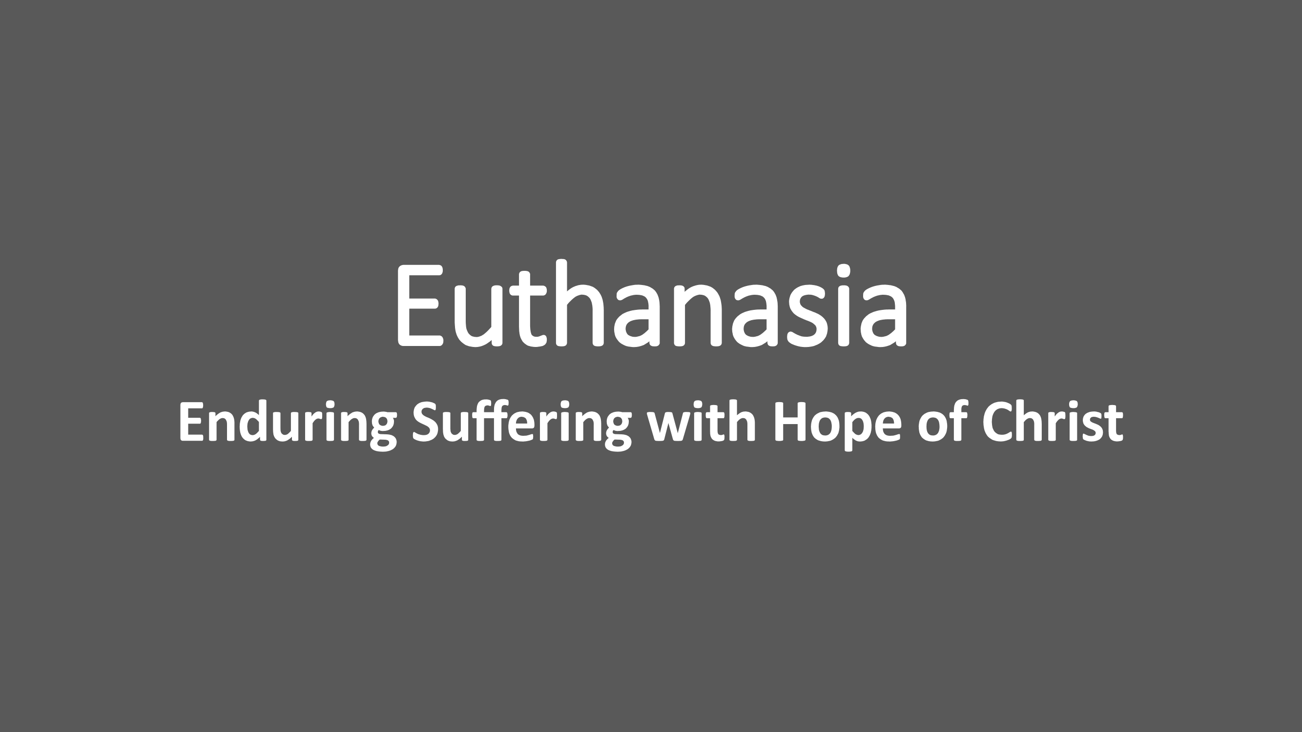 Euthanasia and Enduring Suffering